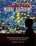 Ultimate Marine Aquariums by Mike Paletta